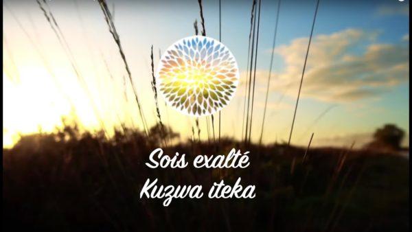 Sois exalté (Kuzwa iteka)