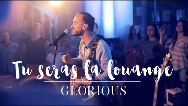 Tu seras la louange – Glorious