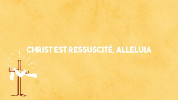 Christ est ressuscité, Alleluia
