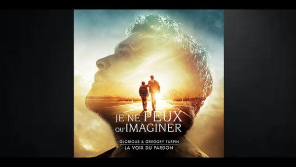 Glorious & Grégory Turpin – Je ne peux qu'imaginer [Chanson officielle du film «La voix du Pardon»]